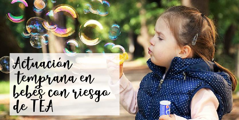 Fomento del desarrollo sensorial y social bebés con riesgo TEA